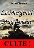 Le Marginal Magnifique (French Edition)