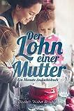 Der Lohn einer Mutter: Ein Monats-Andachtsbuch - Elizabeth Walker Strachan, Elisabeth Weise