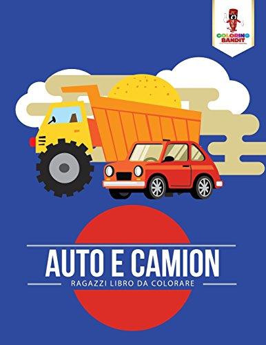 Auto E Camion: Ragazzi Libro Da Colorare