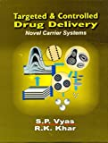Targeted and Controlled Drug Delivery: Novel Carrier Systems: 0