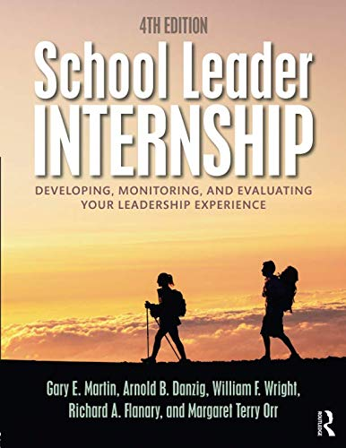 School Leader Internship: Developing, Monitoring, and Evaluating Your Leadership Experience (Tayl01)
