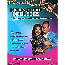 Cordon de Tres Dobleces: Claves para un Matrimonio Feliz (Matrimonios nº 1)