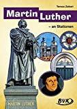 Martin Luther an Stationen (3.-4. Klasse)