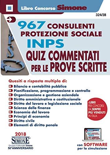 967 Consulenti Protezione Sociale INPS - Quiz commentati per le prove scritte