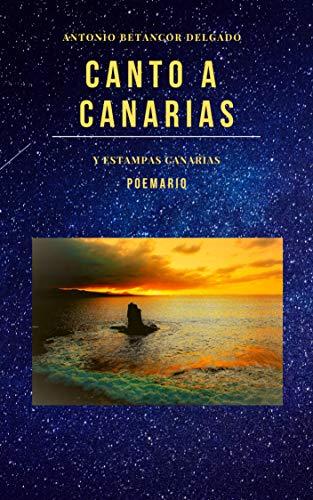 Canto a Canrias : y Estampas Canarias (Poemario nº 1) por Antonio  Betancor Delgado