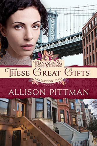 These Great Gifts (Thanksgiving Books & Blessings Collection Two Book 6) (English Edition)