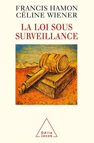 La Loi sous surveillance
