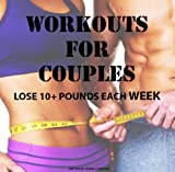 WORKOUTS FOR COUPLES: LOSE 10+ POUNDS EACH WEEK (English Edition)