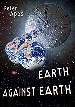 Earth Against Earth (Stuart Johnson Chronicles Book 4) by [Apps, Peter]