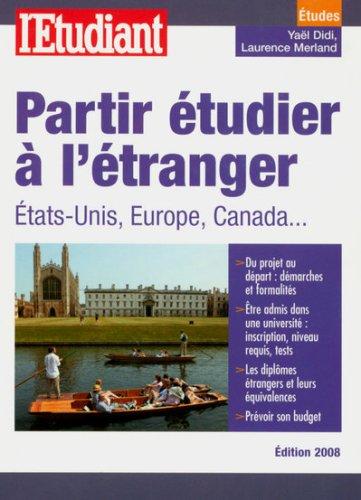 Partir étudier à l'étranger : Etats-Unis, Europe, Canada...