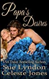 Papa's Desires: Volume 2 (Little Ladies of Talcott House)