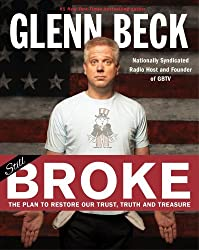 Broke: The Plan to Restore Our Trust, Truth and Treasure by Glenn Beck (2012-08-28)
