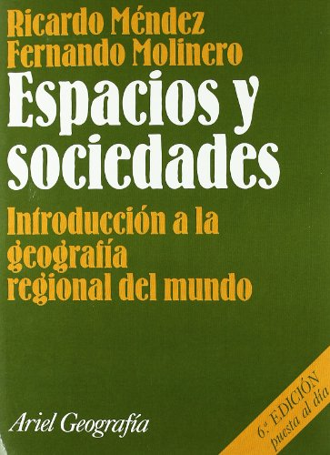 Espacios y sociedades: Introducción a la geografía regional del mundo (Ariel Ciencias Sociales)