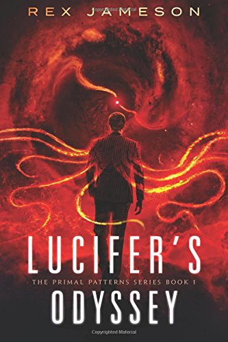 Lucifer's Odyssey: Volume 1 (The Primal Patterns)