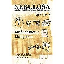 Maßnehmen / Maßgeben: Nebulosa. Zeitschrift für Sichtbarkeit und Sozialität 04/2013