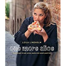 One More Slice: Sourdough Bread, Pizza, Pasta and Sweet Pastries (English Edition)