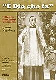 Scarica Libro E Dio che fa Il Beato don Luigi Guanella spirito e carisma (PDF,EPUB,MOBI) Online Italiano Gratis