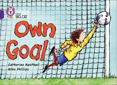 By MacPhail, Cathy ( Author ) [ Collins Big Cat -- Own Goal: Purple/Band 08 By Apr-2015 Paperback
