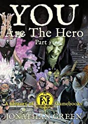 You Are The Hero Part 2 (Snowbooks Fantasy Histories)