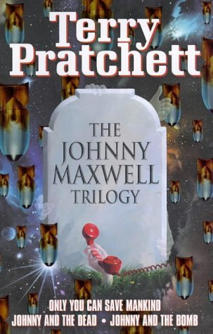 The Johnny Maxwell Trilogy: Written by Terry Pratchett, 1999 Edition, (First Thus) Publisher: Doubleday Children's Books [Hardcover]