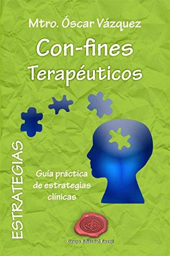 Con-fines Terapéuticos: Estrategias: Guía práctica de Estrategias Clínicas por Mtro. Óscar  Vázquez