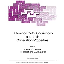 Difference Sets, Sequences and Their Correlation Properties: Proceedings of the NATO Advanced Study Institute on Difference Sets, Sequence and Their ... 2-14 August 1998 (Nato Science Series C:)