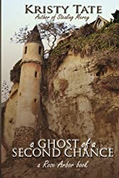 A Ghost of a Second Chance: A Rose Arbor Book (Volume 1)