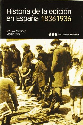 HISTORIA DE LA EDICIÓN EN ESPAÑA. 1836-1936 (Coediciones)