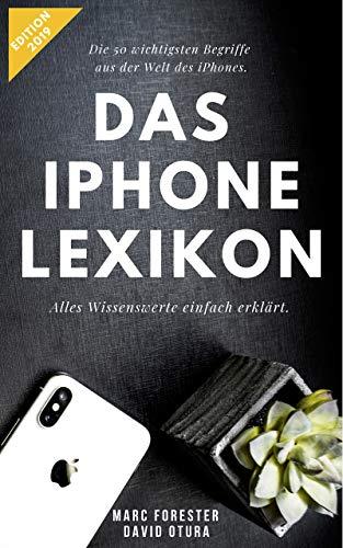 Das iPhone Lexikon - Edition 2019: Die 50 wichtigsten Begriffe - Alles Wissenswerte kompakt erklärt (German Edition) book cover
