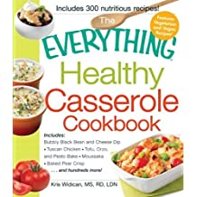 The Everything Healthy Casserole Cookbook: Includes - Bubbly Black Bean and Cheese Dip, Chicken Jambalaya, Seitan Shepard's Pie, Turkey and Summer Squash Mousska, Harvest Fruit Cake by Kristen Widican (2011-11-15)