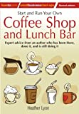 Telecharger Livres Start and Run Your Own Coffee Shop and Lunch Bar Expert Advice from an Author Who Has Been There Done It and Is Stll Doing It How to Small Business Start Ups by Heather Lyon 2011 04 15 (PDF,EPUB,MOBI) gratuits en Francaise