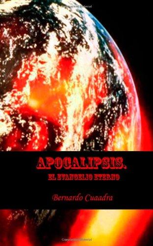 Apocalipsis. El evangelio eterno.: la controversia entre el bien y el mal