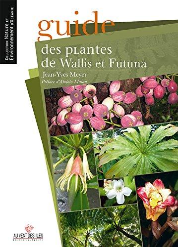 Guide des plantes de Wallis et Futuna par Jean-Yves Meyer