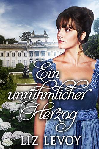 Ein unrühmlicher Herzog: Ein Regency-Roman