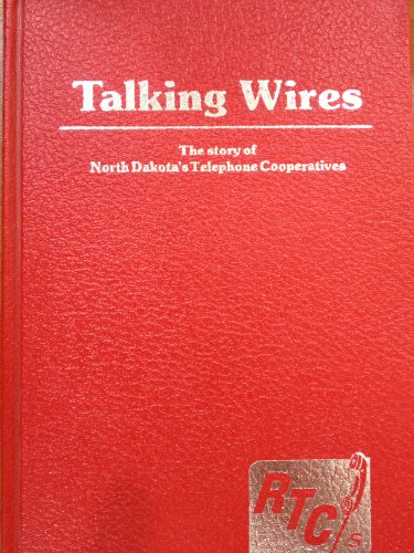 Talking wires: The story of North Dakota's telephone cooperatives