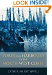 Ports and Harbours of the North-West...