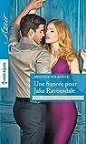 Scandale chez les Ravensdale, tome 3 : Une fiancée pour Jake Ravensdale par Milburne