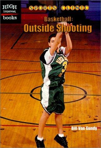Basketball: Outside Shooting (High Interest Books) by Bill Van Gundy (2000-09-01) par Bill Van Gundy