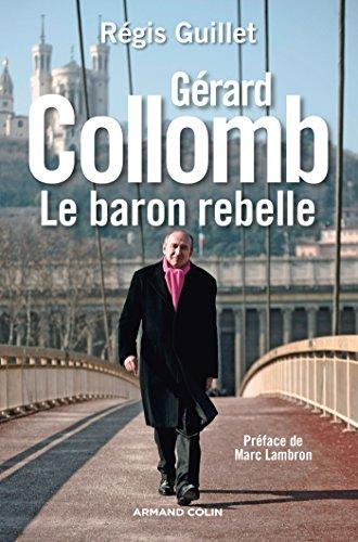 Gérard Collomb - Le baron rebelle - NP par Régis Guillet