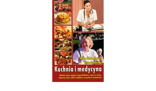 Kuchnia I Medycyna Amazoncouk Julian Aleksandrowicz