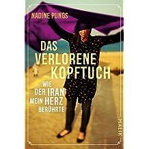 Das verlorene Kopftuch: Wie der Iran mein Herz berührte