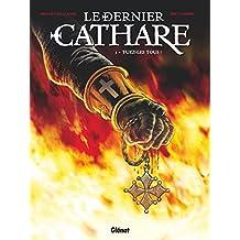 Le dernier Cathare Tome 1 : Tuez-les tous !