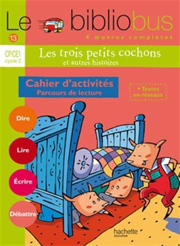 Le bibliobus. CP/CE1, cycle 2. Parcours de lecture de 4 oeuvres littéraires. Per le Scuole elementari