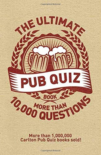 The Ultimate Pub Quiz Book: More than 10,000 Questions by Roy Preston (2015-02-01)