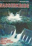 Wasserkrieg: 17. Mai 1943 Rollbomben gegen die Möhne-Eder-Sorpe-Staudämme -