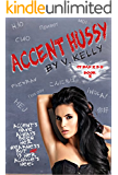 Accent Hussy (It Had 2 B U)