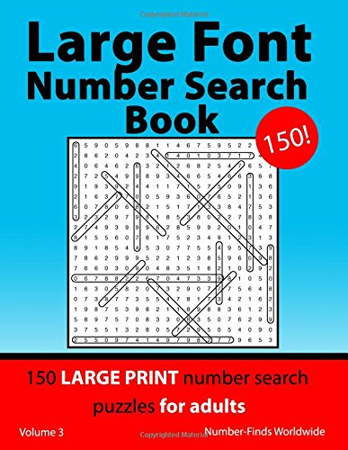 Large Font Number Search Book: 150 large print number search puzzles for adults: Volume 3 (Large Font Number Search Book's) por Number-Finds Worldwide