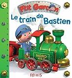 Le train de Bastien (P'tit garçon t. 5)
