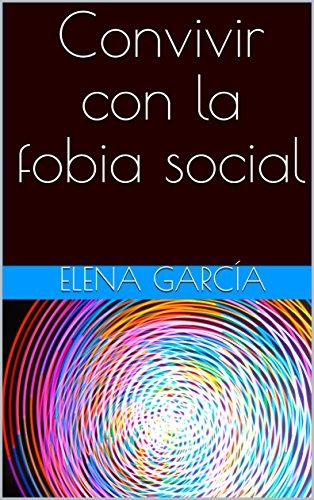 Convivir con la fobia social