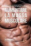 70 Pasti Paleo Ad Alto Contenuto Proteico: Ricette Ad Alto Contenuto Proteico Senza Supplementi O Pillole Per Aumentare La Massa Muscolare